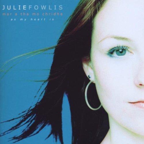 Julie Fowlis - Mar a Tha Mo Chridhe (2012 Remaster)